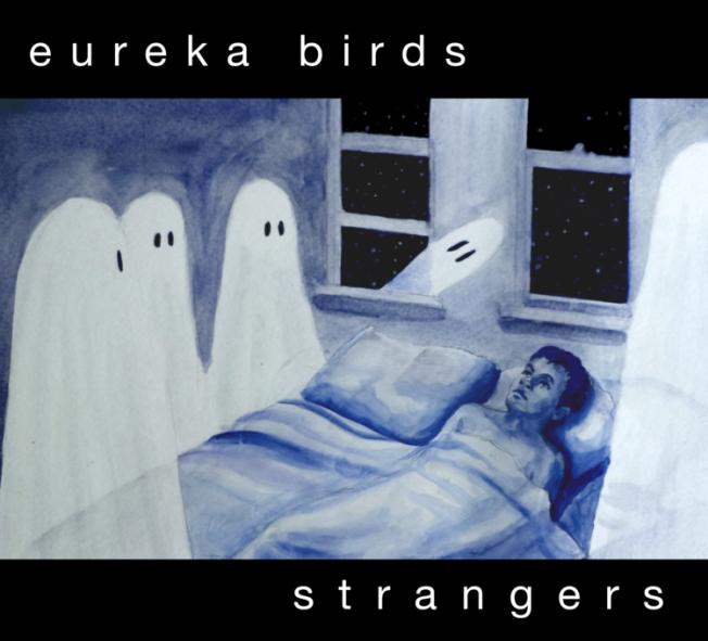 Eureka Birds - Strangers